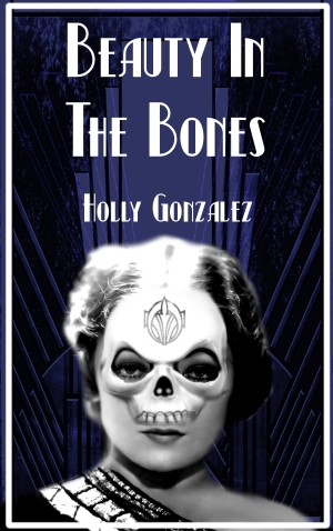 Beauty In the Bones