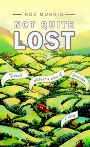 Not Quite Lost: Travels Without a Sense of Direction