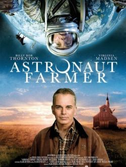 Astronaut Farmer ~ Movie